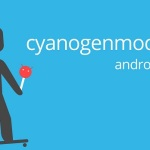 CyanogenMod 12 の公式Nightlyが配信開始